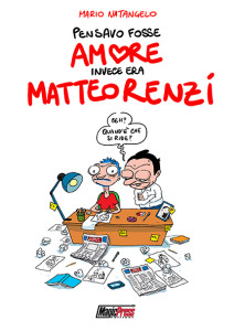 Pensavo fosse amore e invece era Matteo Renzi Natangelo copertina