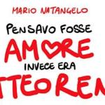 Pensavo fosse amore e invece era Matteo Renzi Natangelo lungo