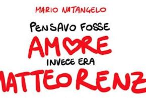 Pensavo fosse amore invece era Matteo Renzi: l'intervista a Natangelo