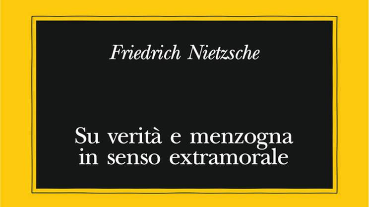 Friedrich Nietzsche, Su verità e menzogna in senso extramorale