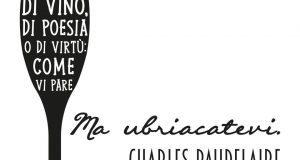 Baudelaire citazione frase ubriacatevi vino