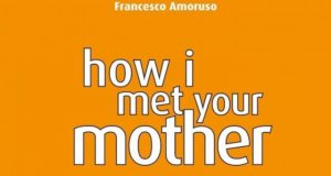 Francesco Amoruso how i met your mother la narrazione serie tv.