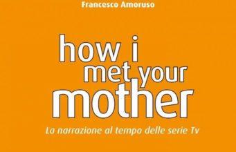 Francesco Amoruso how i met your mother la narrazione serie tv.